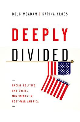 Deeply Divided By McAdam, Doug/ Kloos, Karina